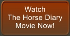Watch the horse diary movie now!